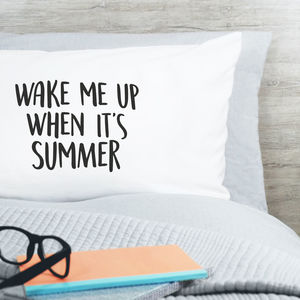 Wake Me Up When It's Summer Pillow Case - bedroom