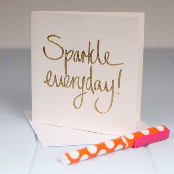 'Sparkle Everyday' Greetings Card