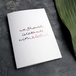 'We Should Celebrate With Alcohol' Rose Gold Foil Card
