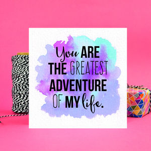 'Greatest Adventure' Wedding Or Anniversary Card