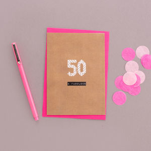 '50 And Fabulous' 50th Birthday Card - special age birthday cards