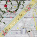 Baby Shower Floral Mum To Be Sash