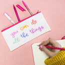 'You Can Do All The Things' Pencil Case