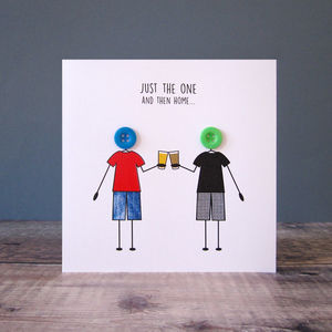 'Just The One Then Home' Funny Card For Men