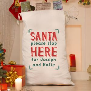 Personalised 'Santa Please Stop Here' Cotton Sack