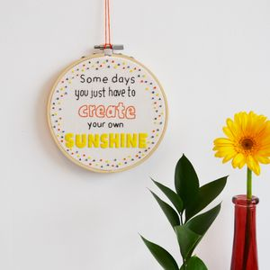 'Create Your Own Sunshine' Embroidery Hoop Art