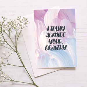 Compassion Card 'I Truly Admire Your Bravery' - winter sale