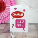 Speech Bubble Guess Who? Valentine Card