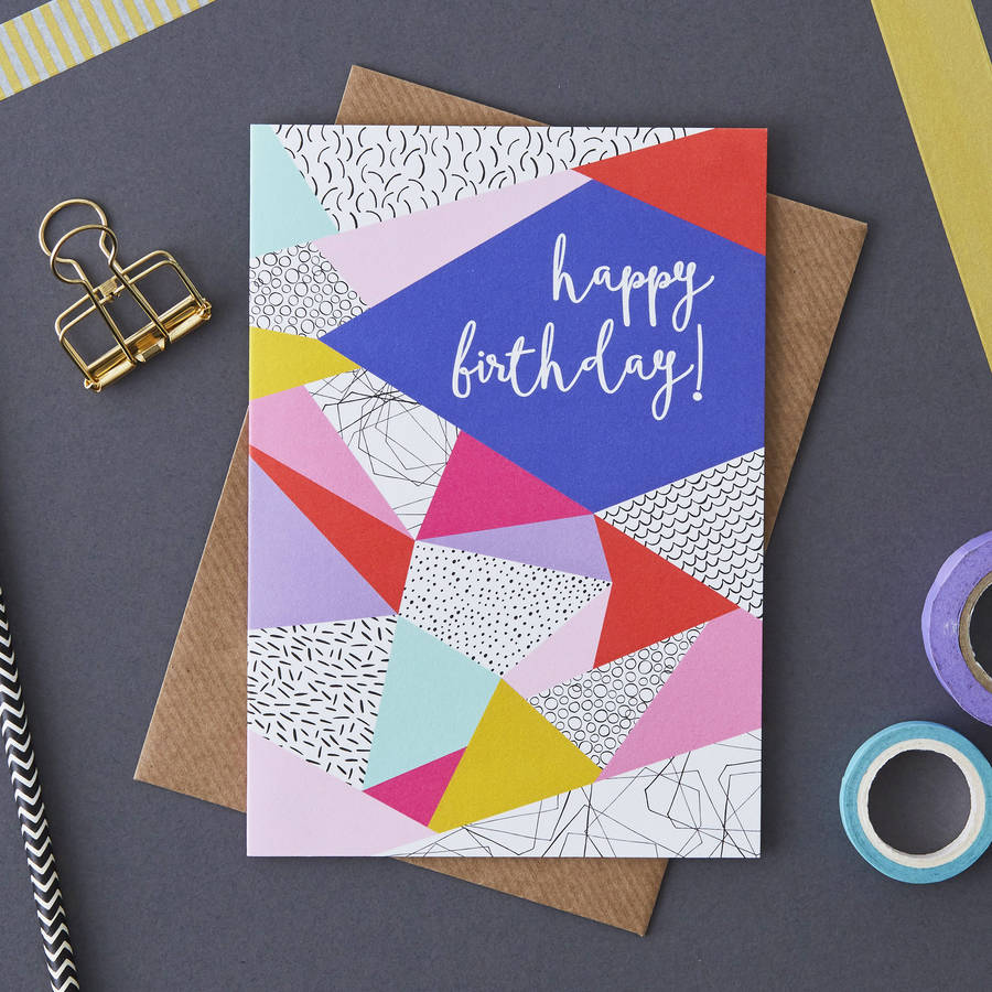 Geometric Happy Birthday Card By Jessica Hogarth