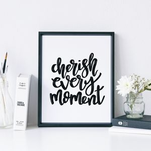 Cherish Every Moment Print - posters & prints