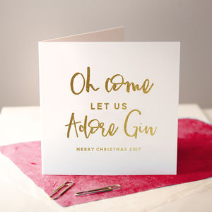 'Come Let Us Adore Gin' Foiled Christmas Card - cards & wrap