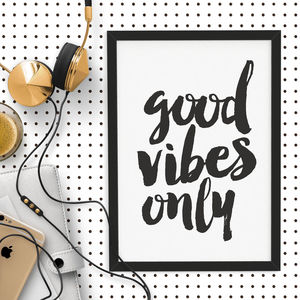 'Good Vibes Only' Typography Print - off to university