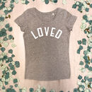 Loved Valentine T Shirt