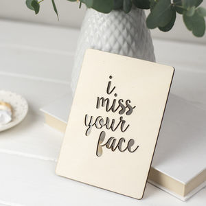 'I Miss Your Face' Wooden Card