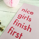 Nice Girls Finish First Print