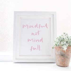 Mindful Not Mind Full Print - posters & prints