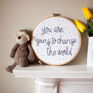 You Change The World Embroidered Hoop Sign