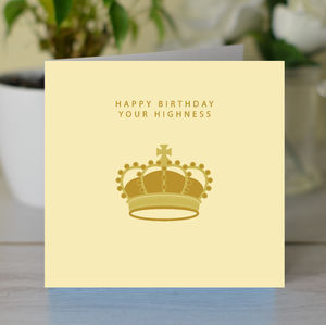 'Happy Birthday Your Highness' Card
