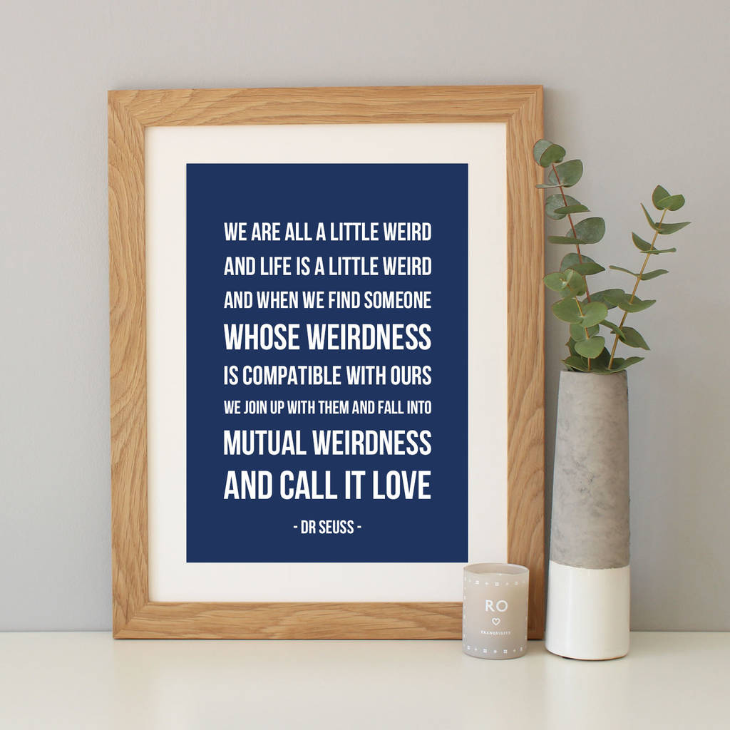 Dr Seuss Weird Love Quote Poster Dr Seuss 'we Are All A Little Weird' Quote Printhope And Love