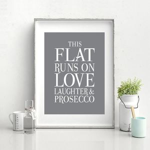 This Flat Runs On Love, Laughter And Prosecco