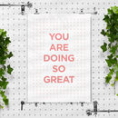 'You Are Doing So Great' Pink White Typography Print
