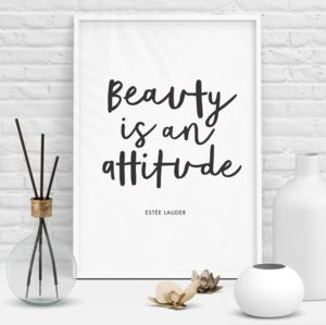 'Beauty Is An Attitude' Typography Print