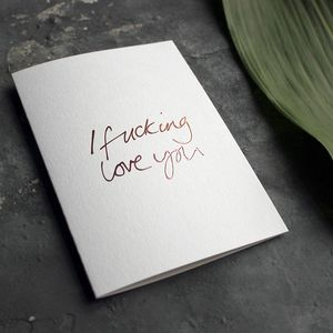 'I Fucking Love You' Rose Gold Foil Valentines Card