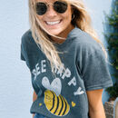 Bee Happy Women's Slogan T Shirt