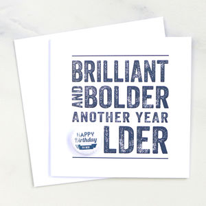 'Brilliant And Bolder' Birthday Badge Card