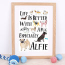 Life Is Better With A Pug Personalised Print