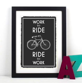'Work To Ride..' Cycling Print