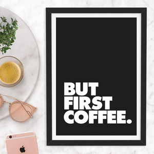 'But First Coffee' Typography Print - winter sale