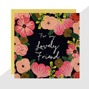 'For My Lovely Friend' Floral Card - sympathy & sorry cards