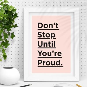 'Don't Stop Until You're Proud' Inspirational Quote - typography