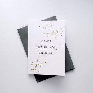 'Can't Thank You Enough' Greetings Card