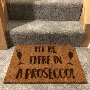 'I'll Be There in a Prosecco' Doormat - rugs & doormats