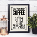 Vintage Style 'One More Coffee' Print