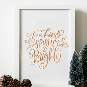 Making Spirits Bright Christmas Typography Foil Print