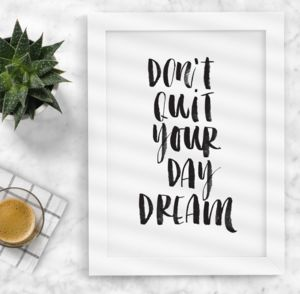 'Don't Quit Your Daydream' Watercolour Print - typography
