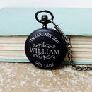 Engraved Newborn Baby Pocket Watch For New Daddy