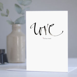 'Love Is All You Need' Romantic Card