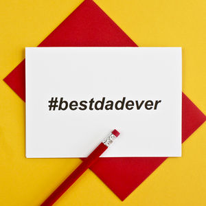 Hashtag Best Dad Ever Card - father's day cards