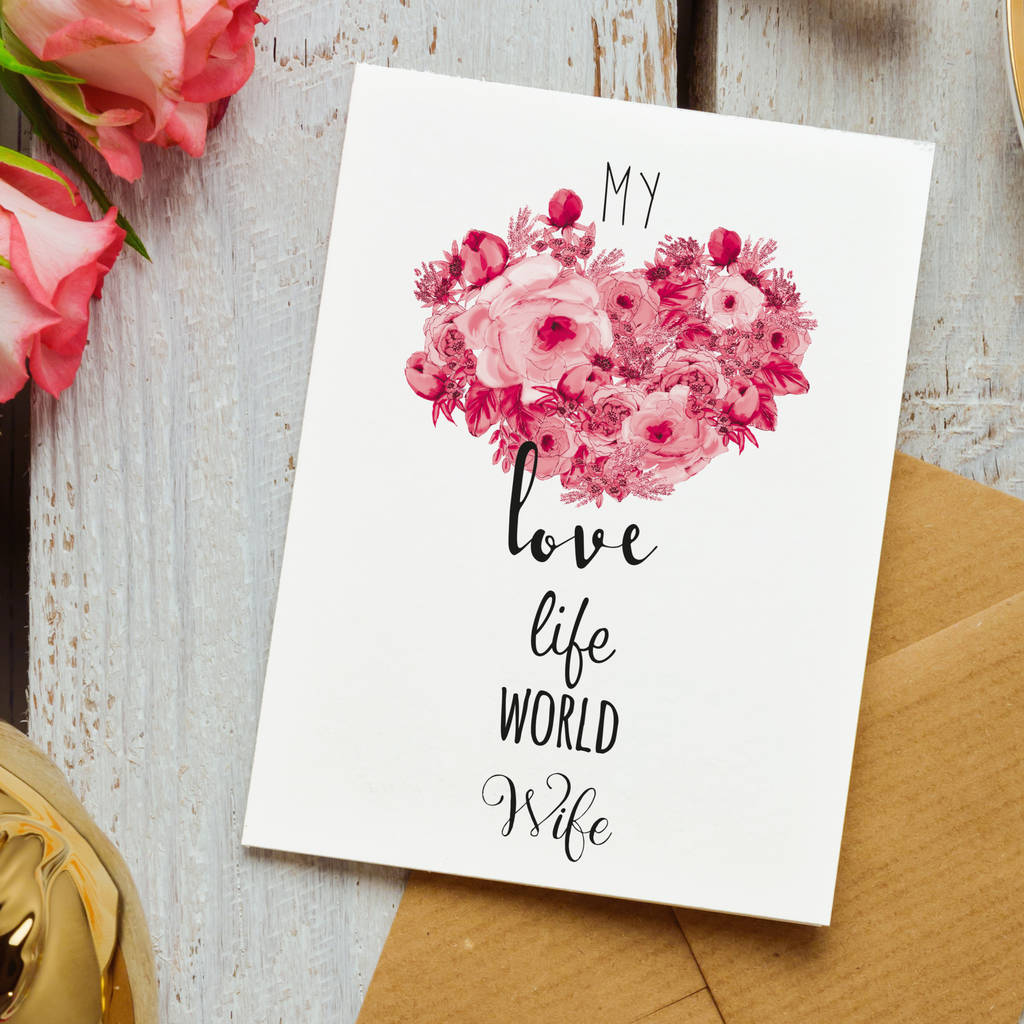 My Love Life World Wife Valentines Anniversary Card By Zoe Barker