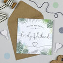 Palm Leaf 'Lovely Husband' Birthday Card