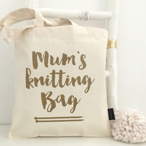 'Mum's Knitting Bag' Knitting Gift - best gifts for mums
