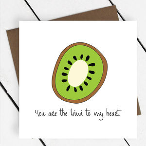'You Are The Kiwi To My Heart' Fruit Greeting Card