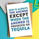 Gin Always The Answer Greetings Card
