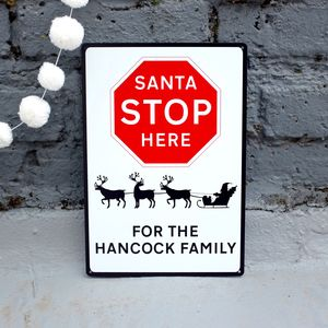 Santa Stop Here Personalised Christmas Road Sign