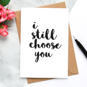 'I Still Choose You' Card - original valentine's cards