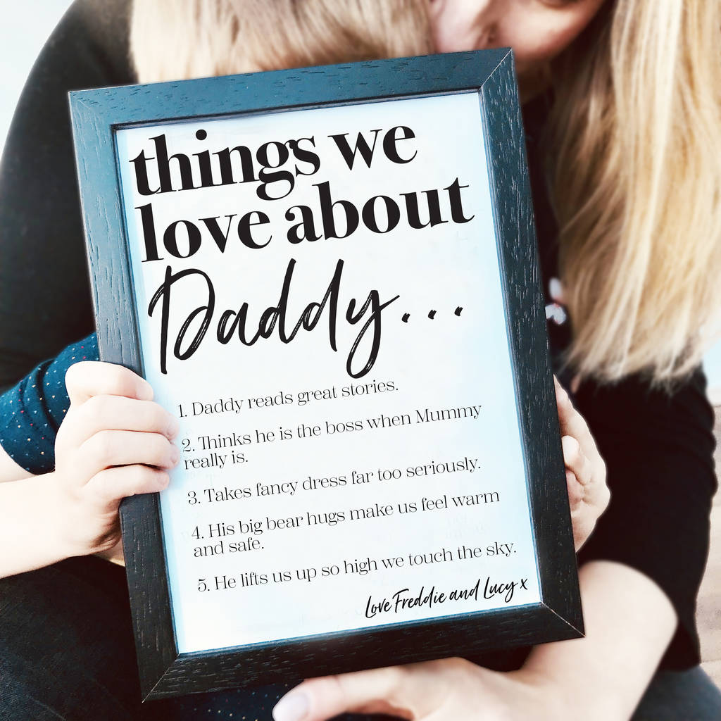 Personalised Things We Love About Dad Or Daddy Print By